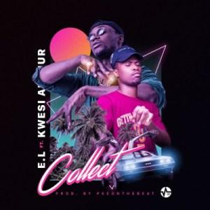 E.L - Collect ft. Kwesi Arthur